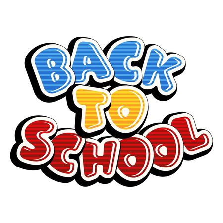 Colorful text back to school isolated on white background. Bright multi-colored letters (red, yellow, blue). Cartoon comic style. Design elements for cards, leaflets, flyers, envelopes, shop sales.