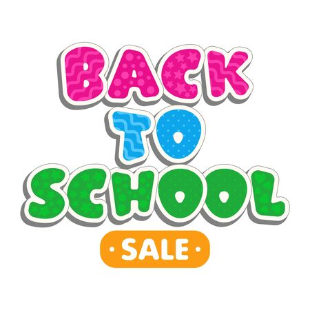 Colorful text back to school isolated on white background. Bright multi-colored letters with patterns of stars, hearts, waves. Cartoon comic style. Design elements for cards, flyers or shop sales.
