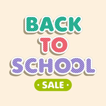 Colorful text Back to School on beige background. Bright multi-colored letters with polka dot pattern. Cartoon comic style. Design elements for cards, leaflets, flyers, envelopes, shop sales.