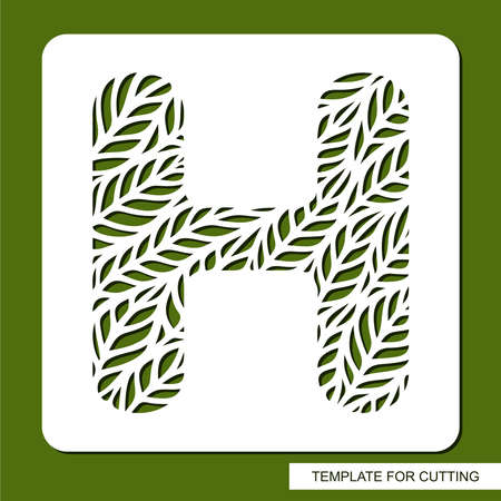 Stencil with the letter H made from leaves. Eco sign, icon, logo for organic, natural products. Plants theme. Template for plotter laser cutting of paper, cardboard, plastic, cnc. Vector illustration.
