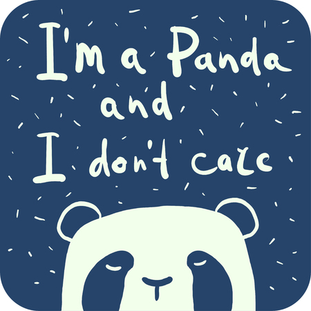 I am a Panda and I dont care. Funny print design for t-shirts and other apparel. Vector illustration. Illustration