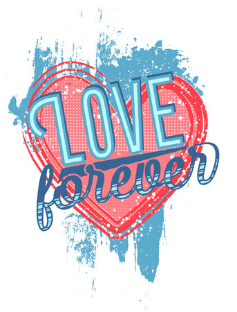 Poster in grunge style about love for design of a postcard, t-shirt or any other use. Halftone effect, paint effect. Vector illustration Vettoriali