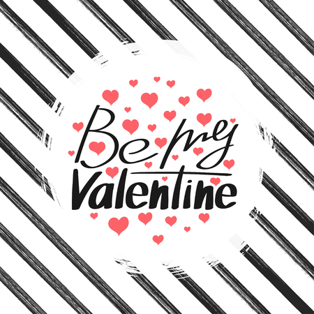 Be my Valentine lettering text. Happy Valentines Day card design. Vector illustration.