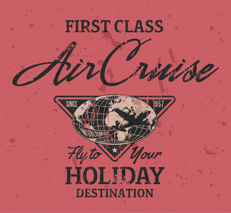 first class: First class air cruise. Vector artwork for t shirt print in custom colors, grunge effect in separate layers.