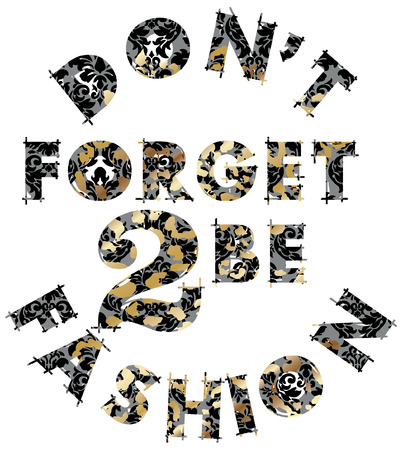 t shirt print: Dont forget 2 be fashion typography Illustration