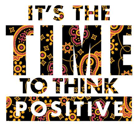 camiseta: Es el momento de pensar en positivo. Ilustraciones del vector de la camiseta se imprime con textura de Paisley.