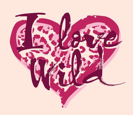 for women: Love wild, artwork for women shirt in custom colors.