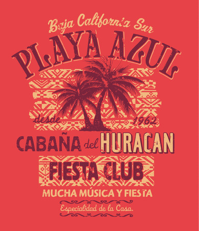 t shirt design: Baja California fiesta club, Vector print for summer wear in custom colors, grunge effect in separate layer