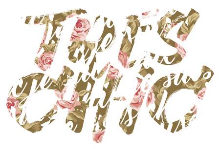 tres: Tres chic roses lettering, vector print for woman girl wear.