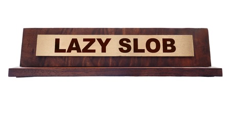 unskilled: Lazy Slob nameplate isolated on white Stock Photo