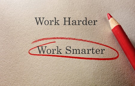 better business: Work Smarter circled in red pencil with Work Harder text