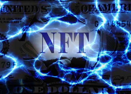 NFT -- Non Fungible Token -- text over a dollar bill and electric background Stock fotó