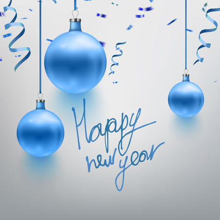 Vector illustration realistic blue Christmas toy, ball, confetti, sparkles. Postcard design. Happy New Year calligraphy. EPS10.