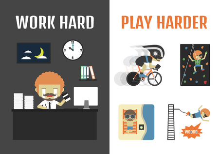 harder: work hard play harder, if you work hard, you should relax