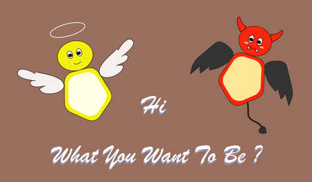 A Cute Little Angel and Devil say Hi and asking what you want to be on brown background.