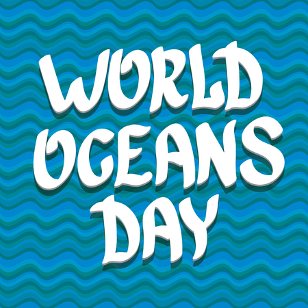the oceans: World Oceans Day vector background. wolds ocean day calligraphic text Illustration
