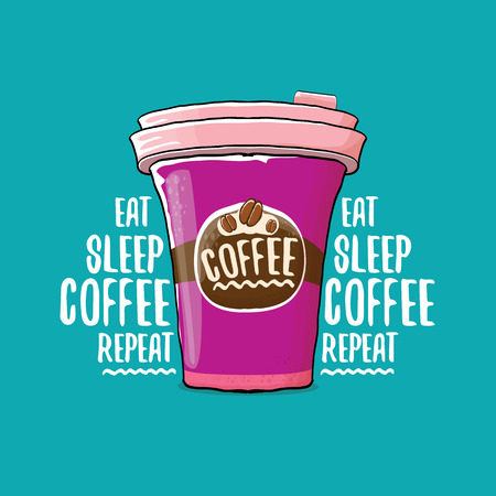 Eat sleep coffee repeat vector concept illustration or poster. vector funky coffee paper cup with funny slogan for print on tee. Stock Photo