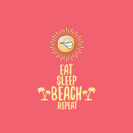 Eat sleep beach repeat vector concept cartoon illustration or summer poster. vector funky sun character with funny slogan for print on tee. summer party fun label or icon on pink background Illustration