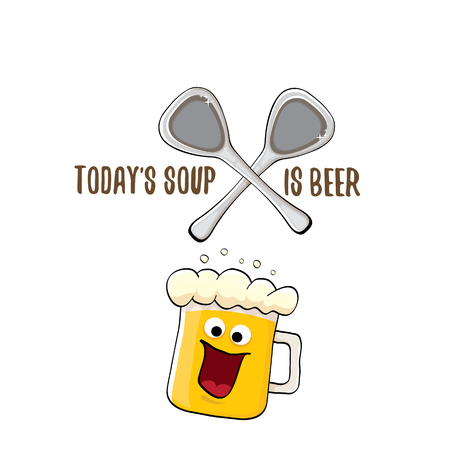 Today s soup is beer vector bar menu concept illustration or summer poster. vector funky beer character with funny slogan for print on tee. International beer day or octoberfest label
