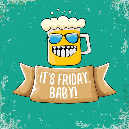 Its friday baby vector cartoon illustration with funky beer character isolated on grunge background. happy friday vector background