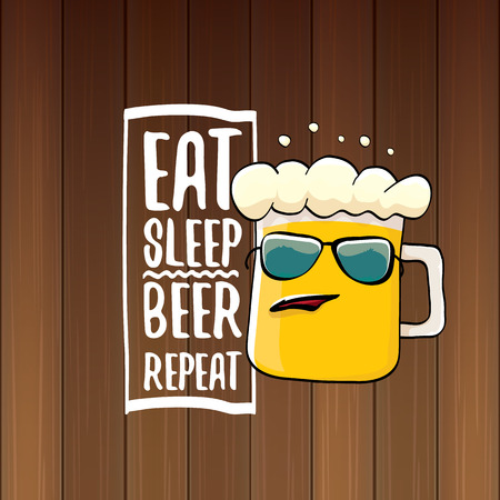Eat sleep beer repeat vector concept illustration or summer poster. vector funky beer character with funny slogan for print on tee. International beer day label Çizim
