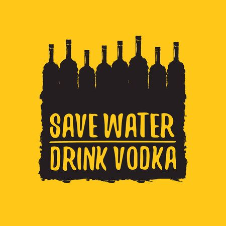 Save water drink VODKA. Funny quotes about vodka with glass bottle for print on tee or party poster. Vector Illustration