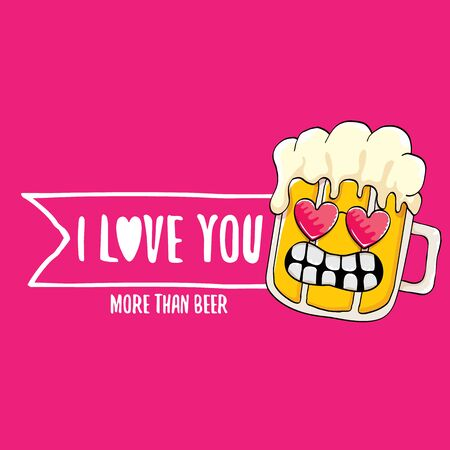 I love you more than beer vector valentines day greeting card with beer cartoon character isolated on pink background. Vector adult valentines day party poster design template with funny slogan Иллюстрация