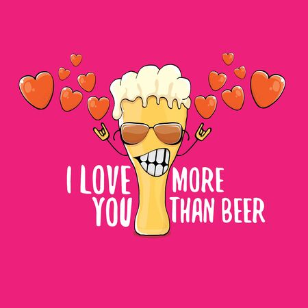 I love you more than beer vector valentines day greeting card with beer cartoon character isolated on pink background. Vector adult valentines day party poster design template with funny slogan Ilustração
