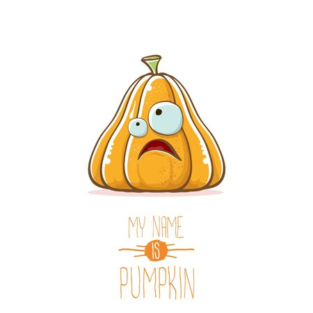 vector funny cartoon cute orange smiling pumkin isolated on white background. My name is pumkin vector concept illustration. vegetable funky halloween or thanksgiving day character Illustration