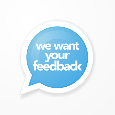 Vector illustration we want your feedback in speech bubble Vektorové ilustrace