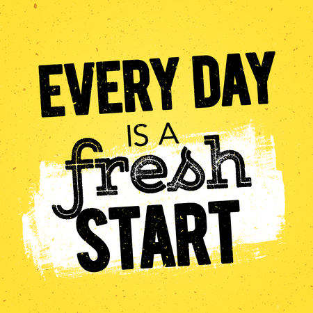 Vector Illustration Typography Banner Design Concept every day is a fresh start. Inspiring Motivation Quote Template.