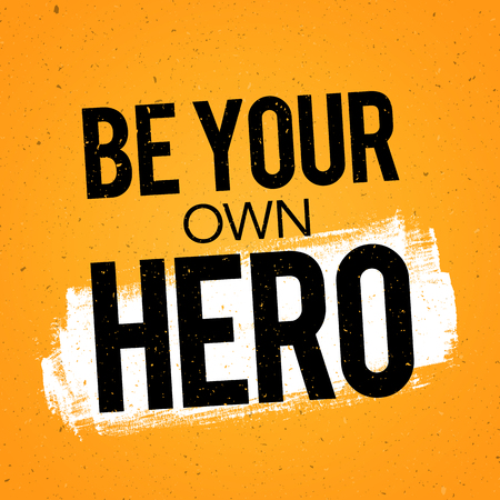 Vector Illustration Typography Banner Design Concept Be Your Own Hero. Inspiring Motivation Quote Template.