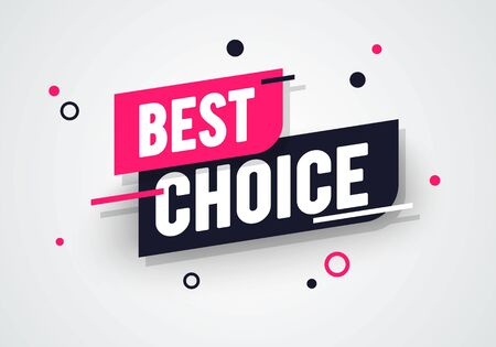 Vector illustration best choice label. Modern dynamic sales banner.