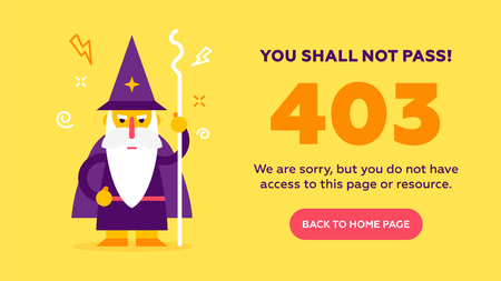 The concept of 403 forbidden access to  web page with cute kind wizard.  Flat design illustration. Very good idea. Perfect for sites pop ups. Vector. Flat. Illustration