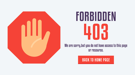 The concept of 403 forbidden access to web page with hand sign on the background . Very good idea. Perfect for sites pop ups. Vector. Flat.
