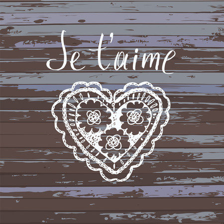declaration: Declaration of love in French. Openwork heart, drawn by hand. Je t aime lettering. Vintage heart.