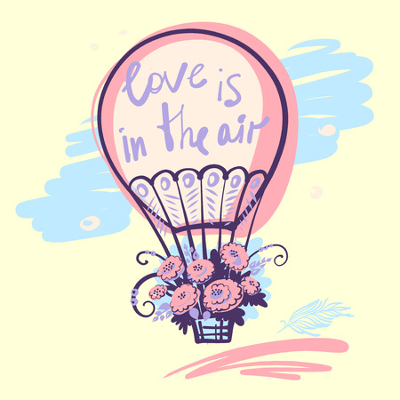 Hand drawn typography poster with balloon and text love is in the air. Illustration