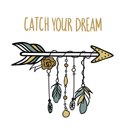 Tribal arrow with feathers, jewelry and phrase - Catch your dream. Vector illustration in boho style, ideal for greeting cards, t-shirt prints, home decoration.