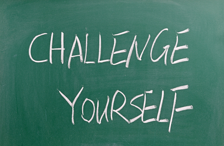 yourself: Challenge yourself