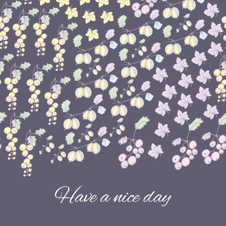 Greeting card with berries. Gooseberries, redcurrants, currants, leaves. Have a nice day