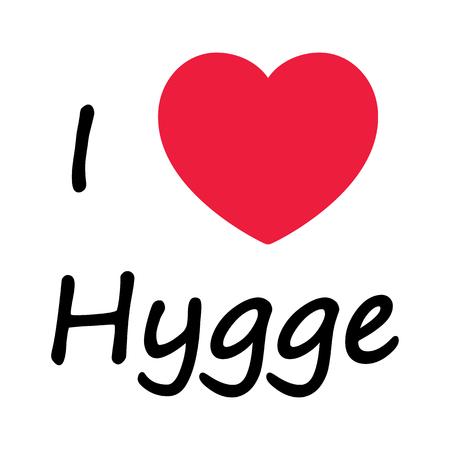 Simple I love hygge sign symbolizing Danish Life style.