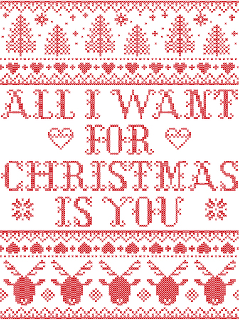 Seamless All I want for Christmas is you Scandinavian style, inspired by Norwegian Christmas. Festive winter pattern in cross stitch with reindeer, tree, heart, snowflakes. Illustration
