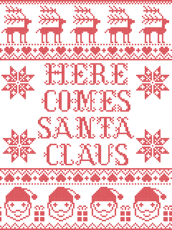 Christmas pattern Here comes Santa Claus vector seamless pattern inspired by nordic culture festive winter in cross stitch with  heart, snowflake, star,  snow, Christmas tree, Santa Claus, reindeer Ilustração