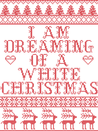 Christmas pattern I am dreaming of a white Christmas carol vector seamless pattern inspired by Nordic culture festive winter in cross stitch with heart, snowflake, Christmas tree,  reindeer, heart Ilustração