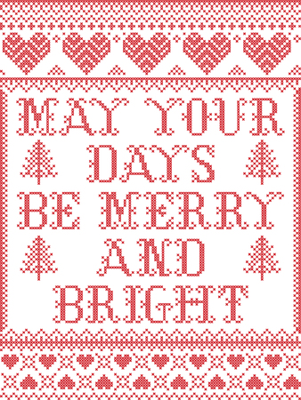 Christmas pattern May your days be merry and bright  vector seamless pattern inspired by Nordic culture festive winter in cross stitch with heart, snowflake, snow ,Christmas tree, reindeer red and white Ilustração