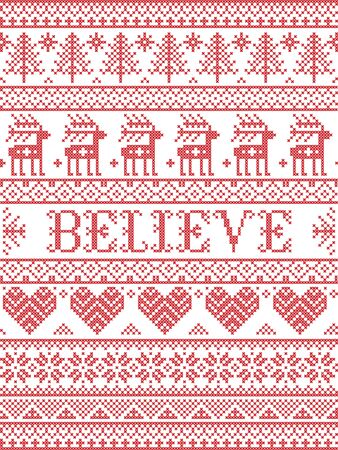 Believe Christmas vector pattern with Scandinavian Nordic festive winter pattern in cross stitch with heart, snowflake, Christmas tree, reindeer, forest, star, snowflakes in white,red