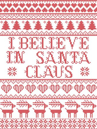 Scandinavian Christmas pattern inspired by I believe in Santa Claus lyrics festive winter elements  in cross stitch with heart, snowflake, Christmas tree, reindeer, star, snowflakes in white, red,