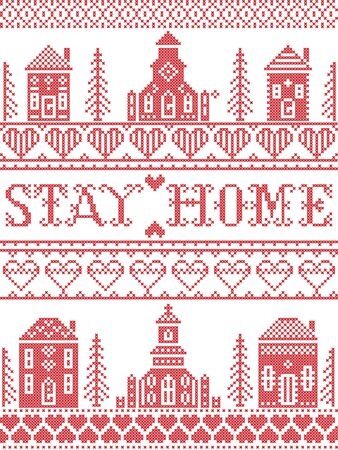 Stay Home Nordic style inspired cross stitched sign with  Scandinavian Village elements Village Church , house, cottages, town hall in cross stitch with heart, snowflake, hearts in red and white, message due Corona virus pandemic outbreak