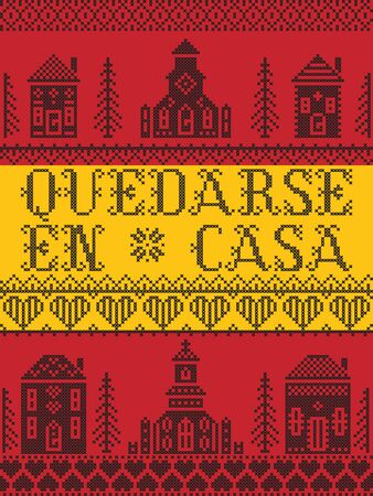 Stay Home in Spanish Quedarse En Casa Nordic style on spanish flag with  Scandinavian Village elements Village Church , house, cottages, town hall in cross stitch with heart, snowflake, hearts in red and white, message due Corona virus pandemic outbreak