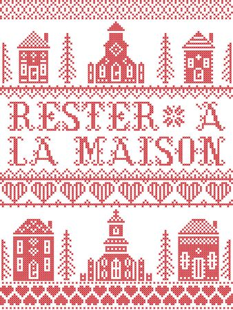 Stay Home in French Rester a la maison Nordic style inspired cross stitched sign with  Scandinavian Village elements Village Church , house, cottages, town hall in cross stitch with heart, snowflake, hearts in red and white, message due Corona virus pandemic outbreak